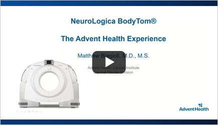 The Advent Health Experience - How we use BodyTom for Brachytherapy